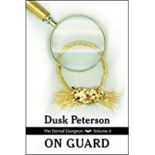 On Guard (The Eternal Dungeon, Volume 4)