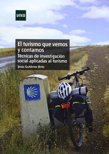 Descargar Libro El turismo que vemos y contamos. Técnicas de investigación social aplicadas al turismo (GRADO) de Jesús GUTIÉRREZ BRITO