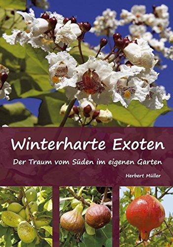 Preisvergleich Produktbild Winterharte Exoten: Der Traum vom Süden im eigenen Garten