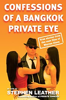 Confessions of a Bangkok Private Eye: True stories from the case files of Warren Olson (English Edition) von [Olson, Warren]