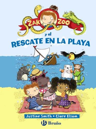 Zak Zoo Y El Rescate En La Playa (Título Provisional) (Castellano - Bruño - Ficción) por Justine Smith