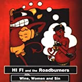 Songtexte von Hi Fi and the Roadburners - Wine, Women and Sin