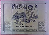 Korbuly`s Baukasten Matador. Vorlagen-Heft Nr. C für Matador Nr. 1.