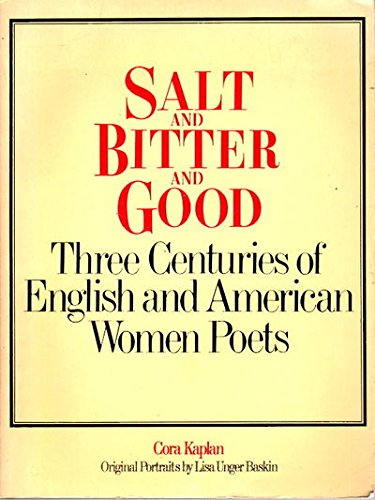 Salt and Bitter and Good - Three Centuries of English and American Women Poets
