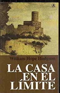 La casa en el límite par William Hope Hodgson