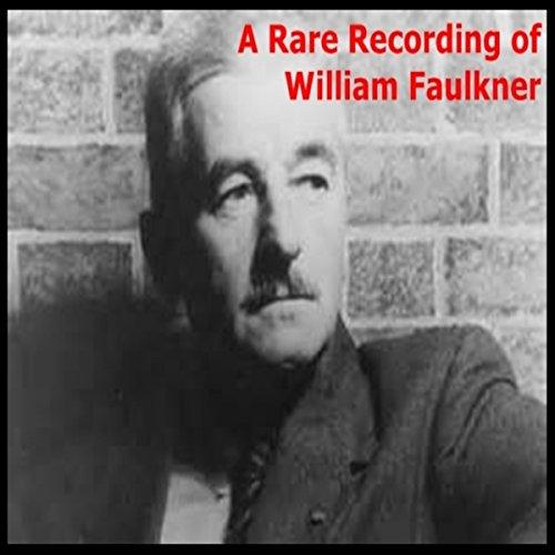 A Rare Recording of William Faulkner  Audiolibri