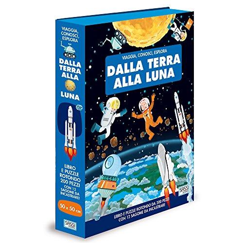 Dalla terra alla luna. Viaggia, conosci, esplora. Ediz. a colori. Con puzzle