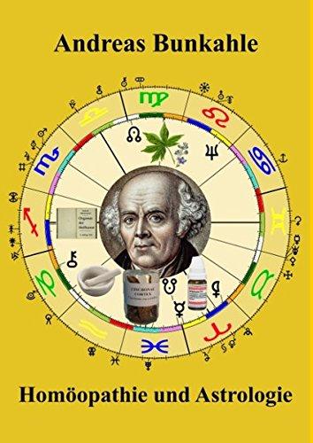 Homöopathie und Astrologie: Homöopathische Diagnose und Therapie mit dem astrologischen Horoskop
