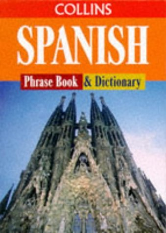 Collins Spanish Phrase Book and Dictionary by Not Stated (1990-03-29)