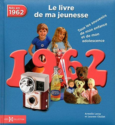 1962, le livre de ma jeunesse NE par Armelle LEROY