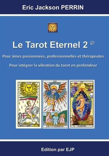 Le tarot éternel : Tome 2 par Eric Jackson Perrin