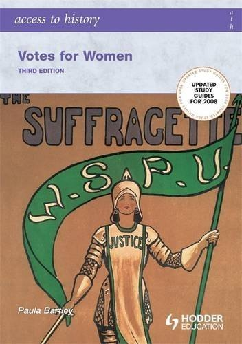 Access to History: Votes for Women Third Edition by Paula Bartley (2007-04-27)