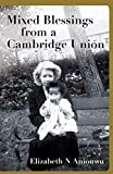 Best Blessings - Mixed Blessings from a Cambridge Union Review