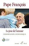 La joie de l'amour. Amoris Laetitia : Exhortation apostolique