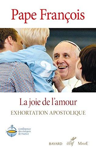 La Joie de l'amour. Amoris Laetitia. Exhortation apostolique post-synodale