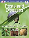 Pests and Diseases (RHS Simple Steps to Success)