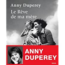 Le Rêve de ma mère de Anny Duperey