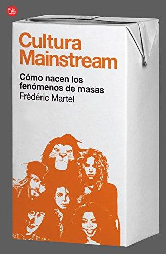 Cultura Mainstream (Bolsillo) (FORMATO GRANDE) por Frédéric Martel