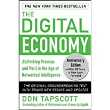 The Digital Economy ANNIVERSARY EDITION: Rethinking Promise and Peril in the Age of Networked Intelligence (Business Books)