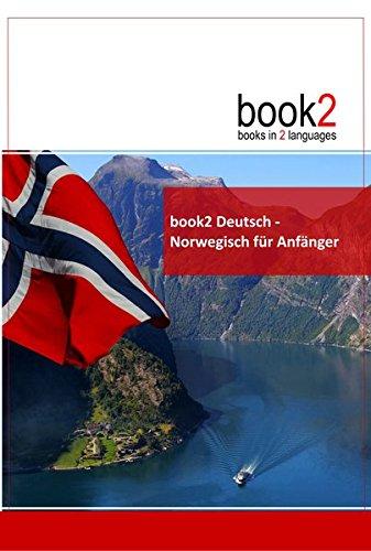 book2 Deutsch - Norwegisch für Anfänger: Ein Buch in 2 Sprachen