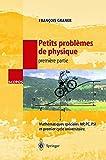 Petits problèmes de physique - Mathématiques spéciales MP, PC, PSI et premier cycle universitaire