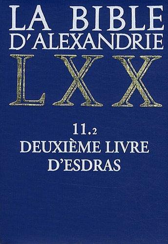 La bible d'Alexandrie LXX, tome 11.2 : Deuxième livre d'Esdras par Timothy Janz