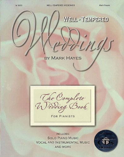 Well-tempered Weddings: The complete Wedding Book for Pianists