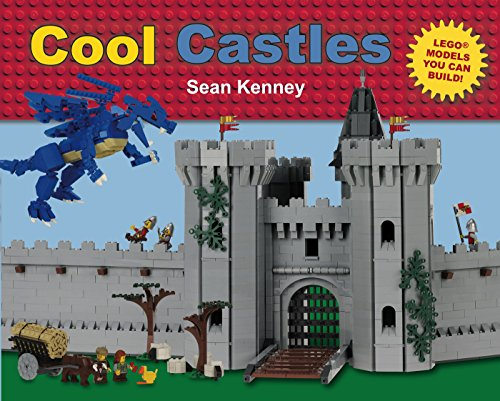 Cool Castles: Lego™ Models You Can Build (Sean Kenney's Cool Creations) (English Edition)