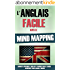 L'Anglais Facile Avec Le Mind Mapping: Comment Apprendre L'Anglais Et N'Importe Quelle Langue Rapidement Sans Jamais L'Oublier.