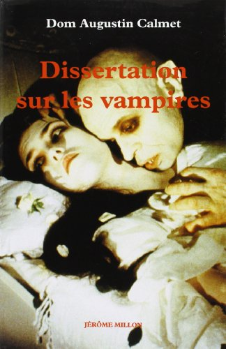 Dissertation sur les revenants ne corps, les excommunies, les oupirs ou vampires, brucolaques (1751)
