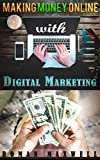 Make Money Online with Digital Marketing: Learn How To Earn Money From Home