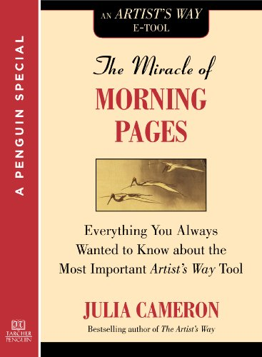 The Miracle of Morning Pages: Everything You Always Wanted to Know About the Most Important Artist's Way Tool:  A Special from Tarcher/Penguin (English Edition) par [Cameron, Julia]
