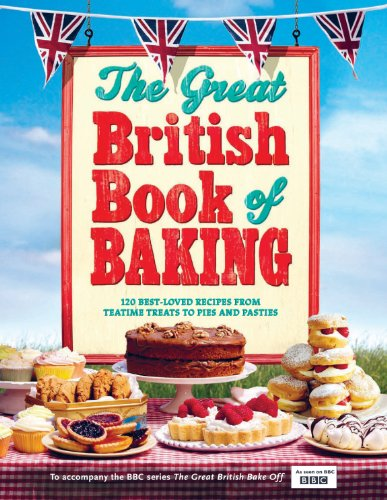 The Great British Book of Baking: Discover over 120 delicious recipes in the official tie-in to Series 1 of The Great British Bake Off