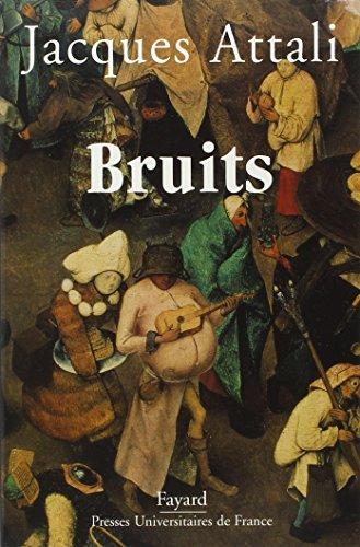 Bruits. Essai sur l'économie politique de la musique par Jacques Attali