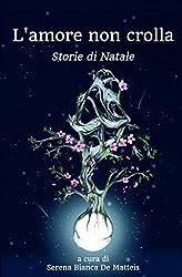 L'amore non crolla: Storie di Natale