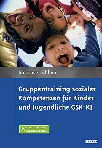 Gruppentraining sozialer Kompetenzen für Kinder und Jugendliche GSK-KJ: Mit E-Book inside und Arbeitsmaterial