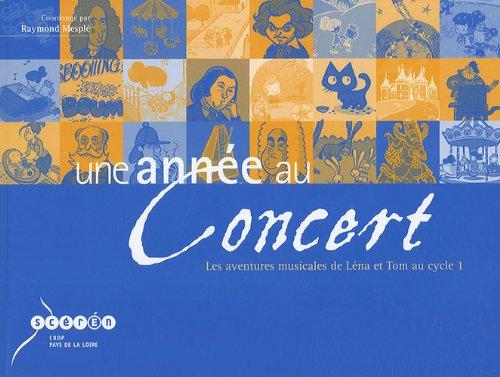 Une année au concert : Les aventures musicales de Léna et Tom au cycle 1 (1CD audio)