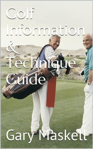 Golf Information & Technique Guide (English Edition) por Gary Maskell