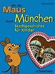 Mit der Maus durch München: Stadtgesc...