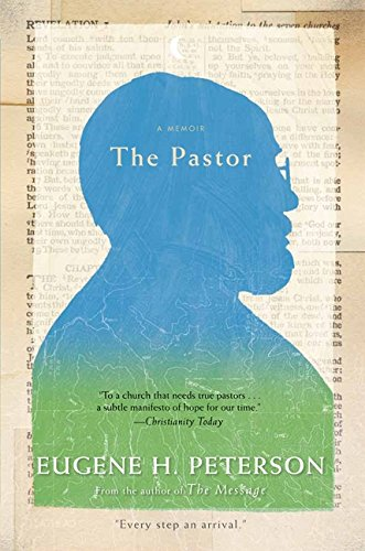 The Pastor por Eugene H. Peterson