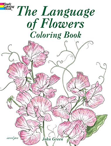 The Language of Flowers Coloring Book (Dover Nature Coloring Book) por John Green