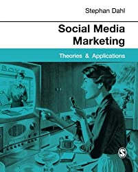 Social Media Marketing: Theories and Applications by Stephan Dahl (27-Dec-2014) Paperback