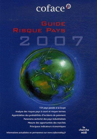 Guide Risque Pays : Europe, Amériques, Asie, Afrique du Nord, Proche et Moyen-Orient, Afrique Subsaharienne : 154 pays à portée de main