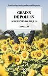 Grains de pollen: suivi de Aphorismes politiques par Novalis