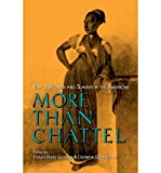 By David B Gaspar ; Darlene Clark Hine ( Author ) [ More Than Chattel: Black Women and Slavery in the Americas Blacks in the Diaspora (Paperback) By Apr-1996 Paperback