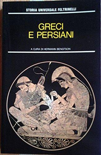 GRECI E PERSIANI. Il mondo mediterraneo nell'antichit I. Traduzione di Marzolla Piero Bernardini. A cura di Bengtson Hermann.