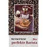 Der perfekte Barista