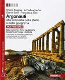 Argonauti. Alla scoperta della storia e della geografia. Per le Scuole superiori. Con e-book. Con espansione online: 1