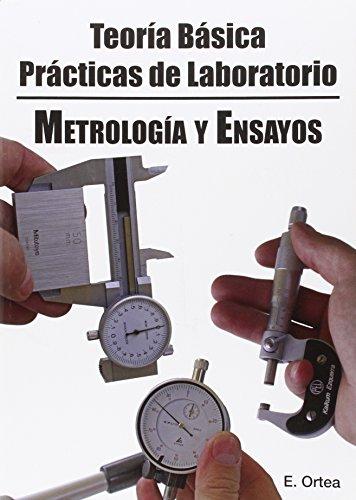 Metrologia y ensayos de productos - teoria basica y practica por Enrique Ortea Varela