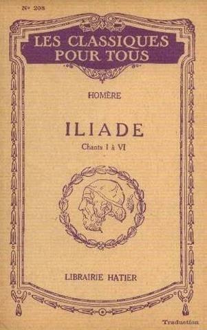 Homère. Iliade chant I à VI, résumé et extraits des chants II à V
